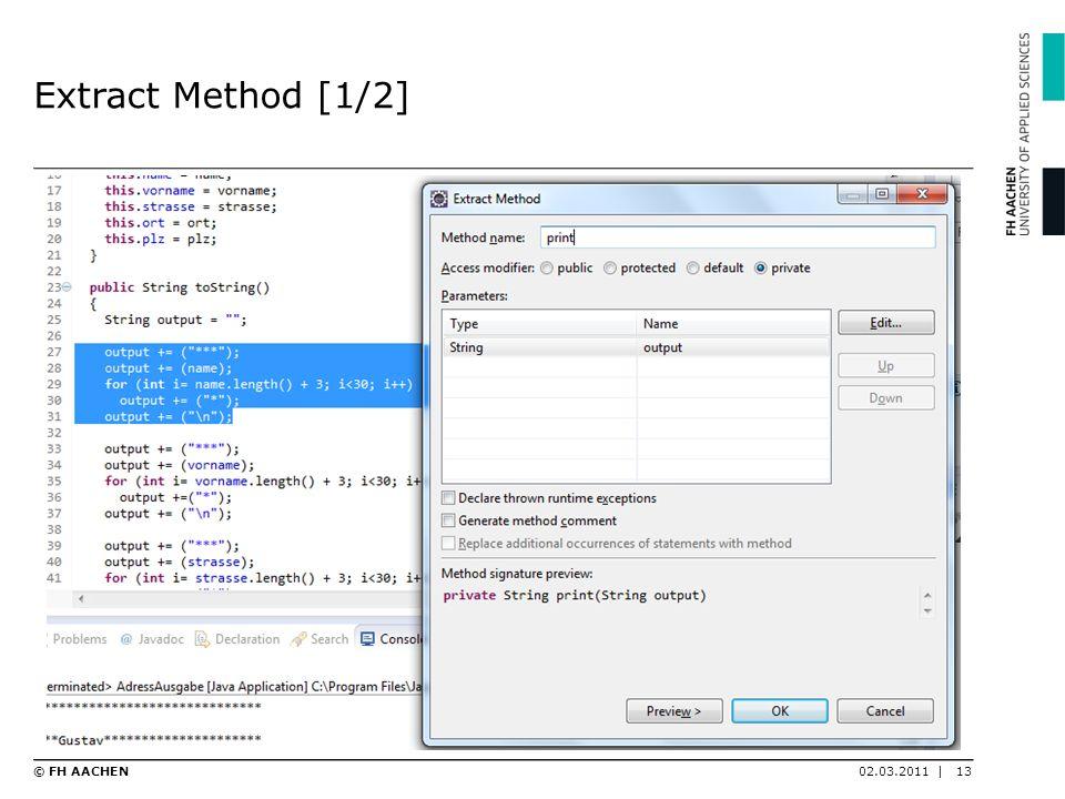 Extract Method [1/2] 02.03.2011 |13© FH AACHEN