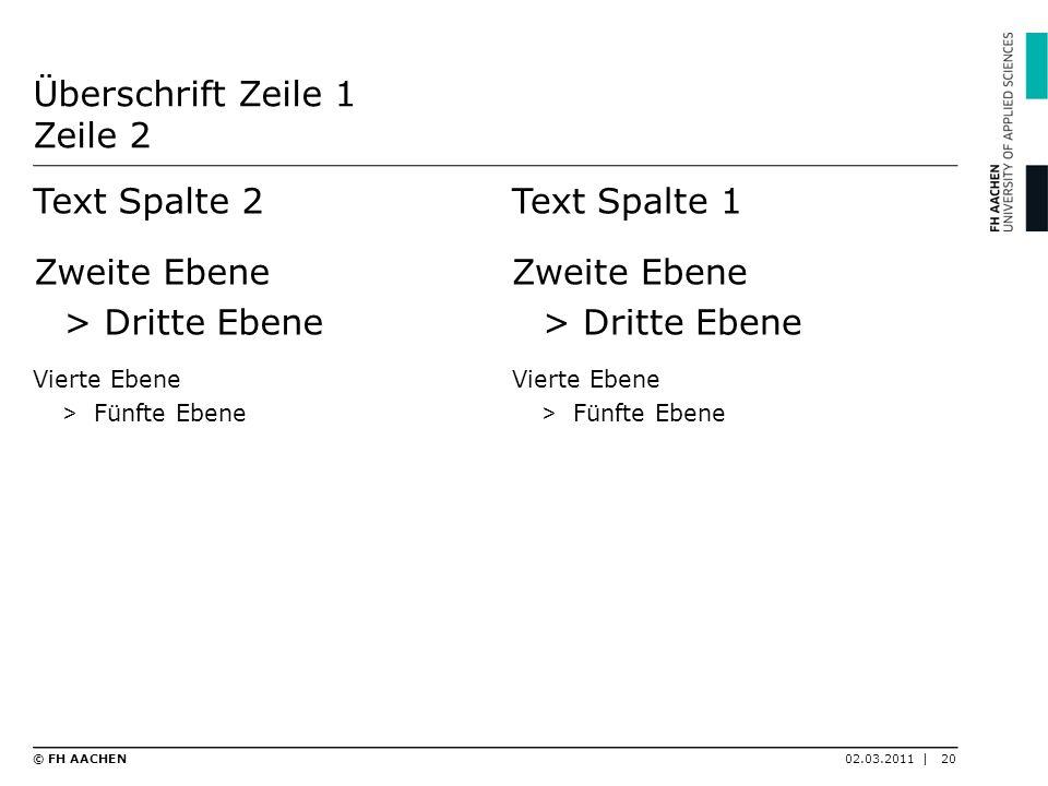 Text Spalte 2 Zweite Ebene >Dritte Ebene Vierte Ebene > Fünfte Ebene Überschrift Zeile 1 Zeile 2 Text Spalte 1 Zweite Ebene >Dritte Ebene Vierte Ebene