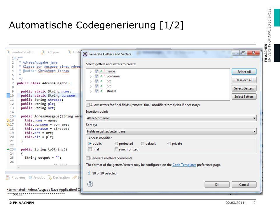 Automatische Codegenerierung [1/2] 02.03.2011 |9© FH AACHEN