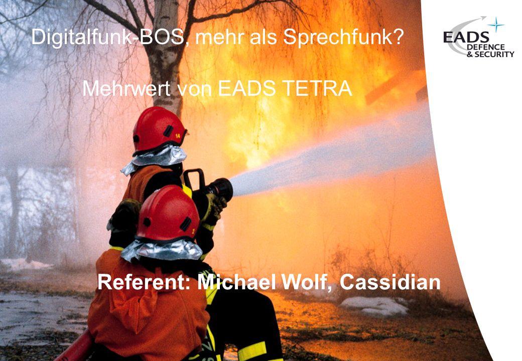 © 2010 CASSIDIAN THR9i - All rights reserved 1 Digitalfunk-BOS, mehr als Sprechfunk? Mehrwert von EADS TETRA Referent: Michael Wolf, Cassidian