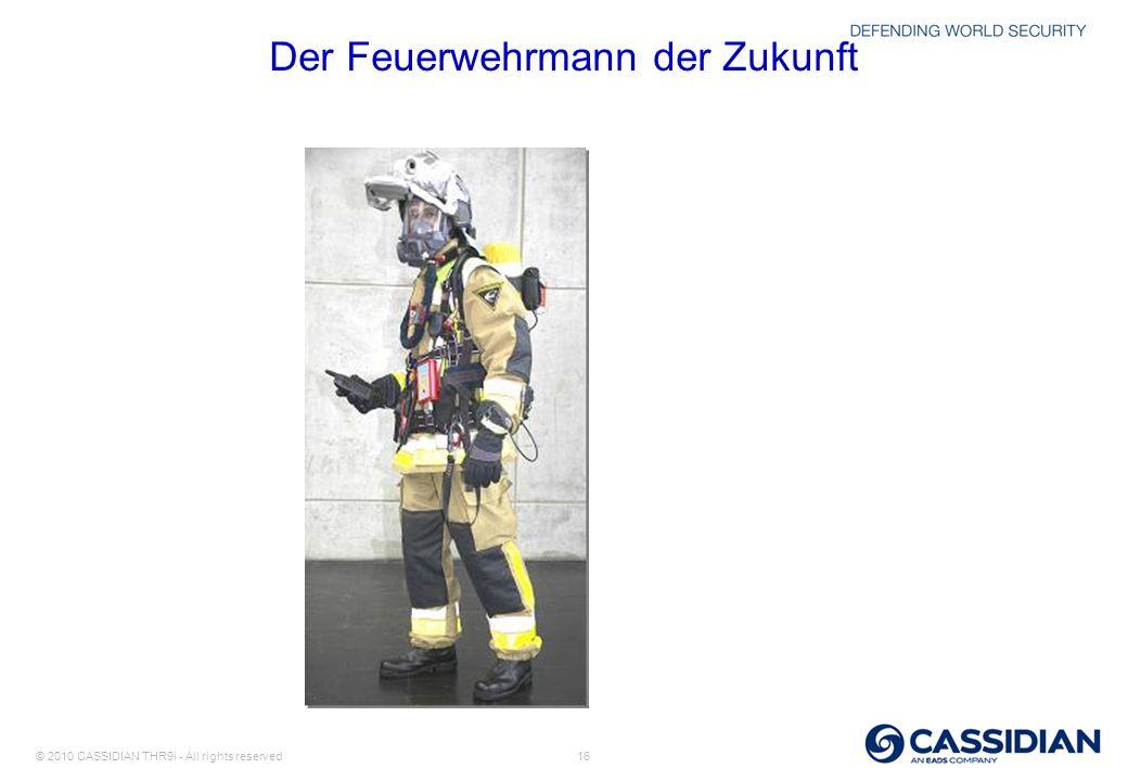 © 2010 CASSIDIAN THR9i - All rights reserved 16 Der Feuerwehrmann der Zukunft
