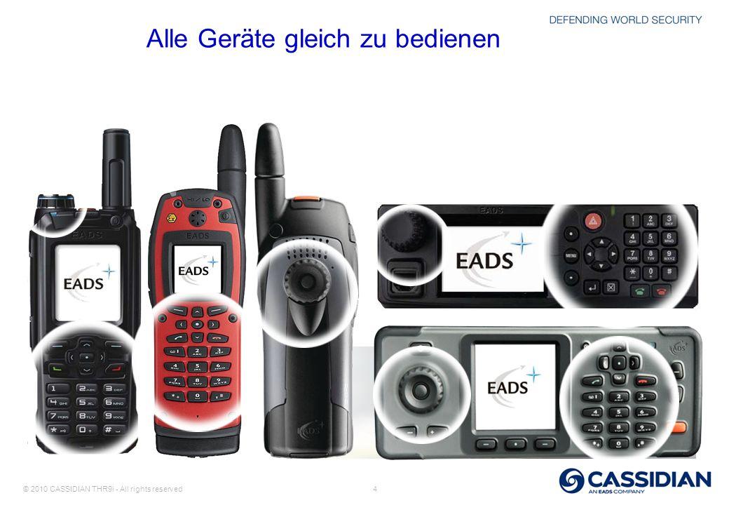 © 2010 CASSIDIAN THR9i - All rights reserved 4 Alle Geräte gleich zu bedienen