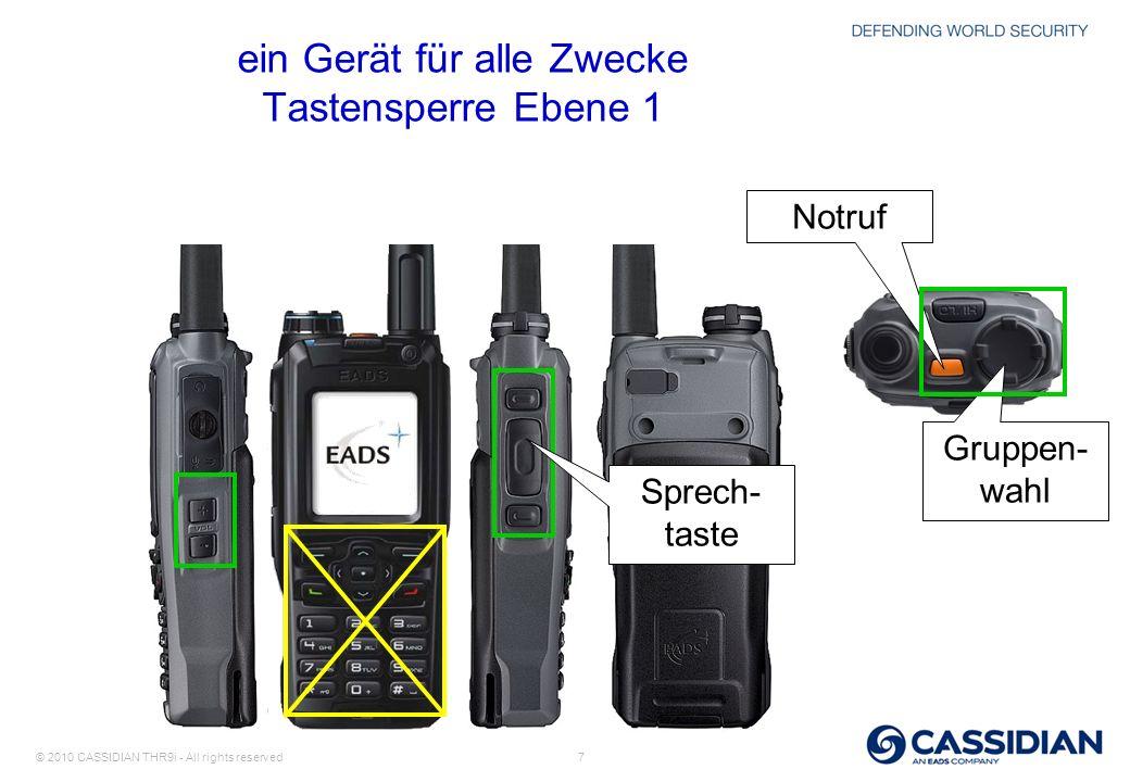 © 2010 CASSIDIAN THR9i - All rights reserved 7 ein Gerät für alle Zwecke Tastensperre Ebene 1 Gruppen- wahl Sprech- taste Notruf
