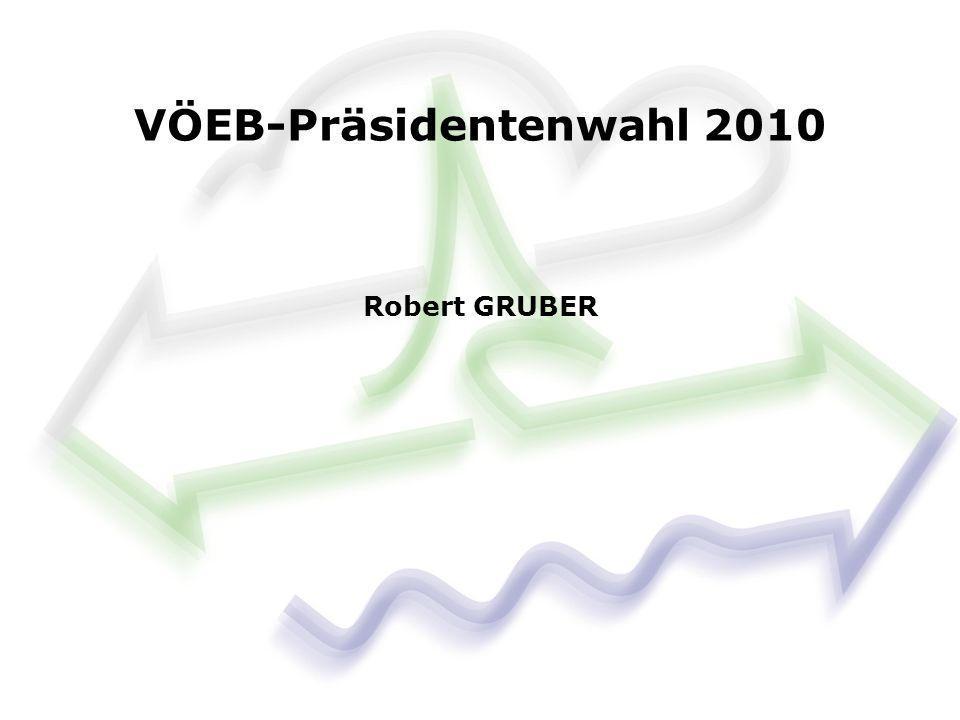 VÖEB-Präsidentenwahl 2010 Robert GRUBER