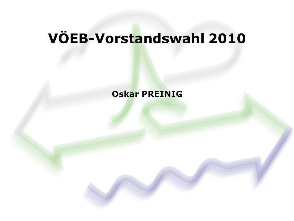 VÖEB-Vorstandswahl 2010 Oskar PREINIG