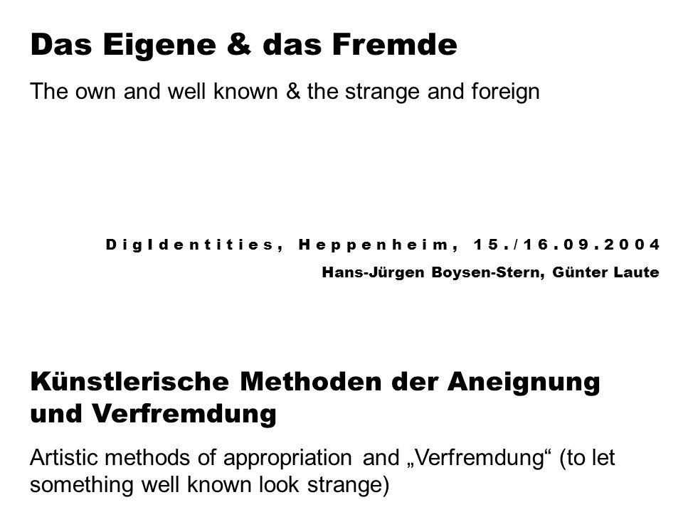 Das Eigene & das Fremde The own and well known & the strange and foreign D i g I d e n t i t i e s, H e p p e n h e i m, 1 5.