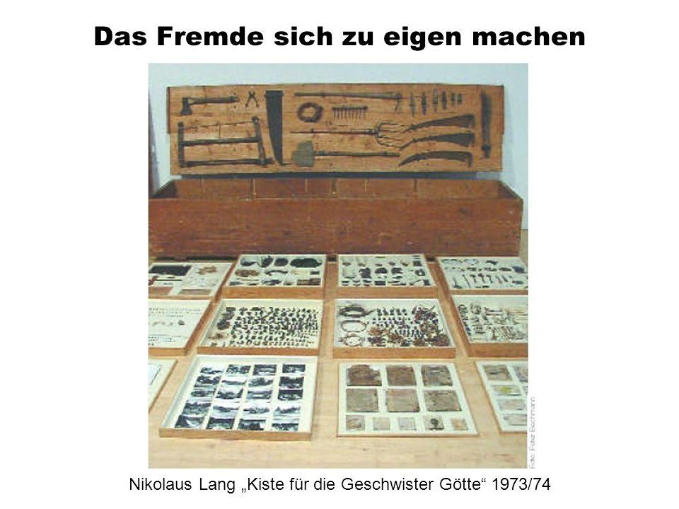 Das Fremde sich zu eigen machen Nikolaus Lang Kiste für die Geschwister Götte 1973/74