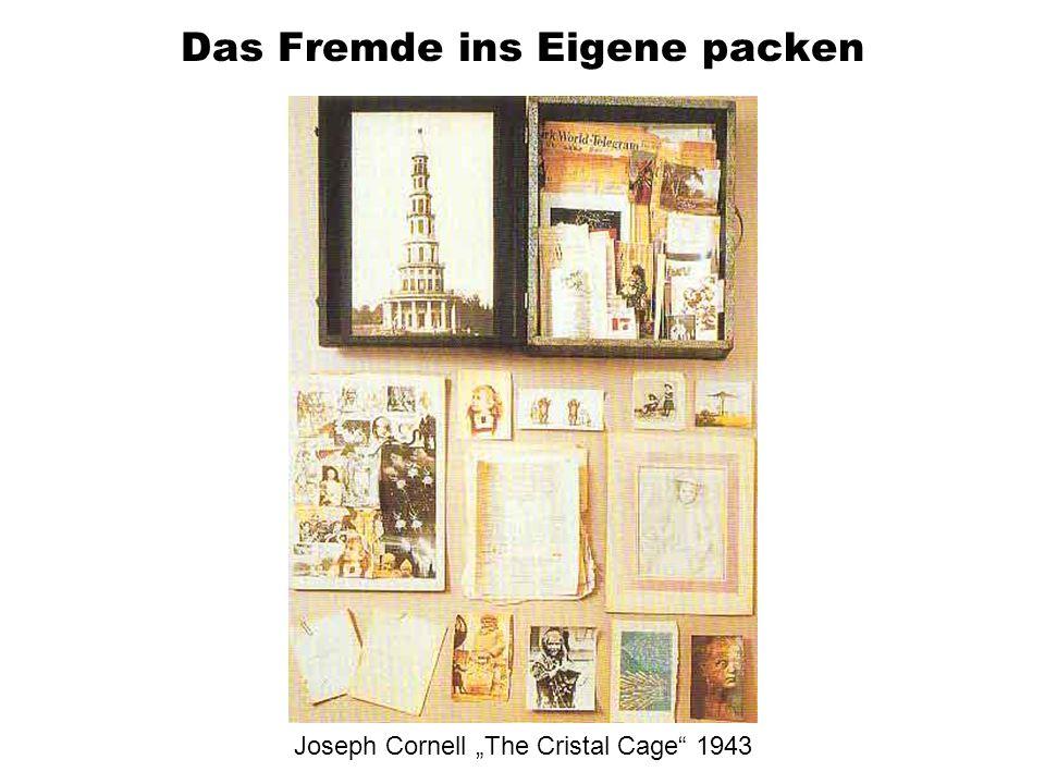 Das Fremde ins Eigene packen Joseph Cornell The Cristal Cage 1943