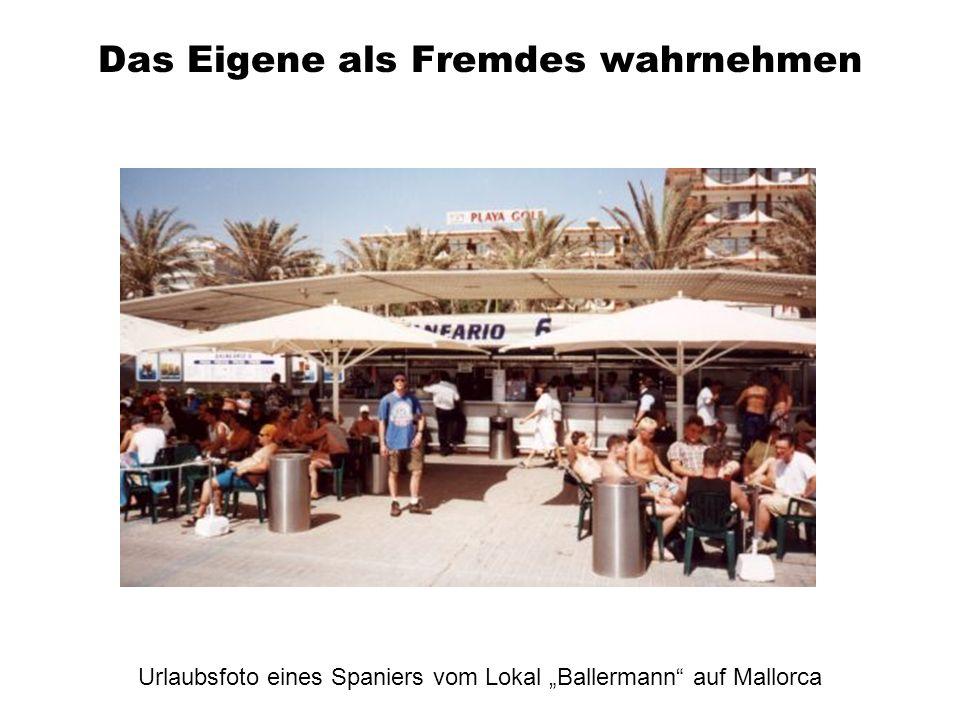 Das Eigene als Fremdes wahrnehmen Urlaubsfoto eines Spaniers vom Lokal Ballermann auf Mallorca