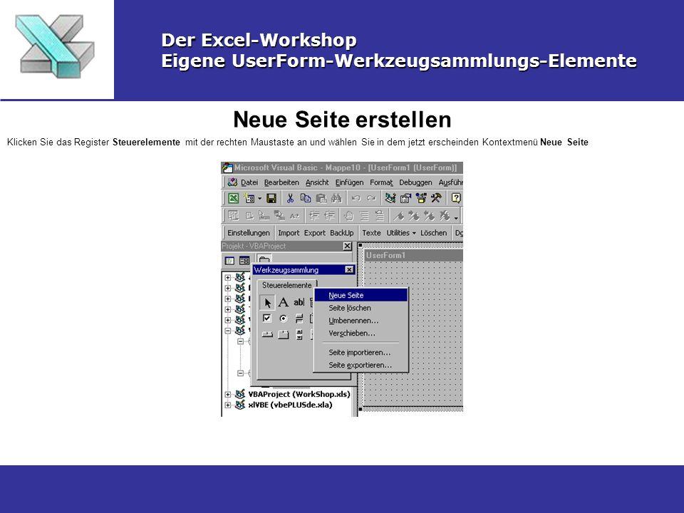 Neue Seite erstellen Der Excel-Workshop Eigene UserForm-Werkzeugsammlungs-Elemente Klicken Sie das Register Steuerelemente mit der rechten Maustaste a