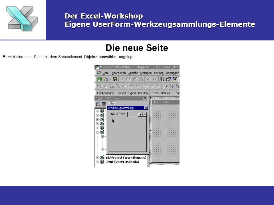 Die neue Seite Der Excel-Workshop Eigene UserForm-Werkzeugsammlungs-Elemente Es wird eine neue Seite mit dem Steuerelement Objekte auswählen angelegt.