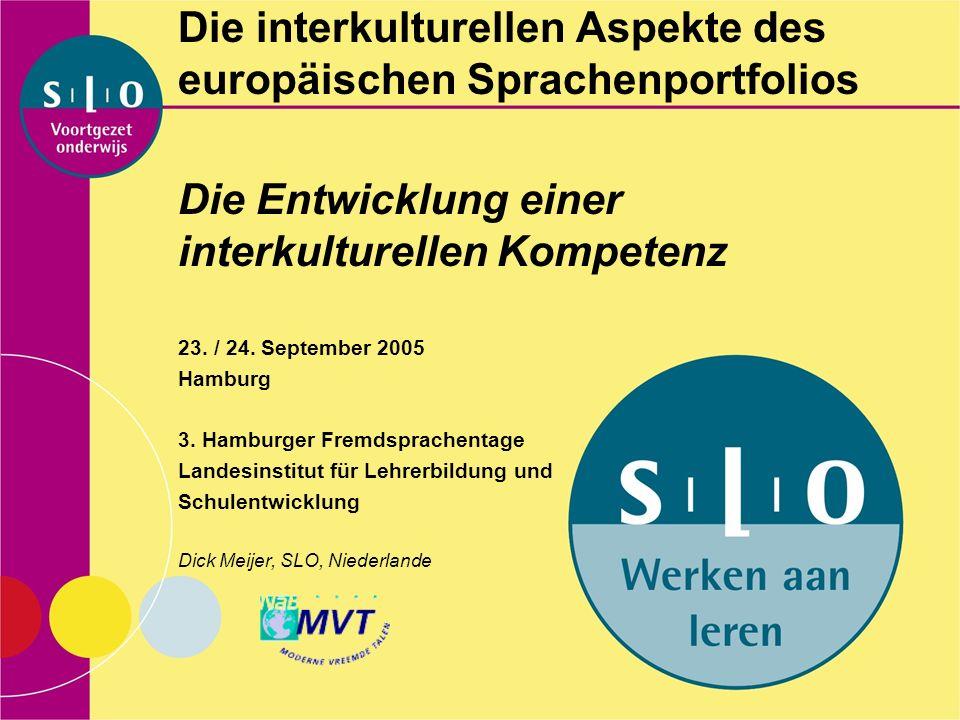 Die interkulturellen Aspekte des europäischen Sprachenportfolios Die Entwicklung einer interkulturellen Kompetenz 23. / 24. September 2005 Hamburg 3.