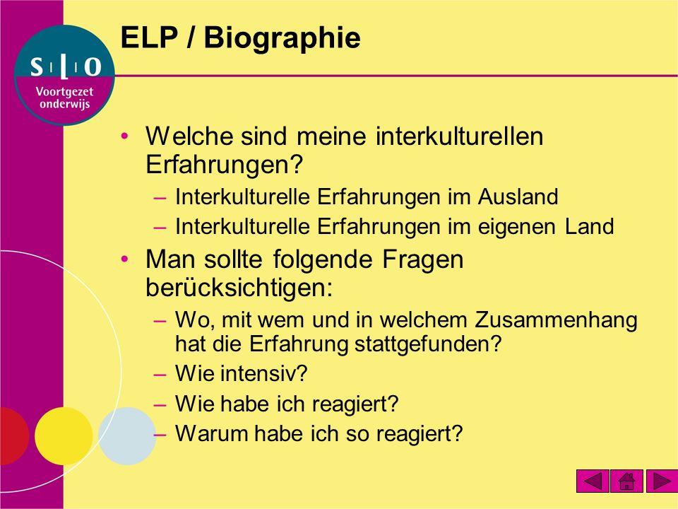 ELP / Biographie Welche sind meine interkulturellen Erfahrungen? –Interkulturelle Erfahrungen im Ausland –Interkulturelle Erfahrungen im eigenen Land