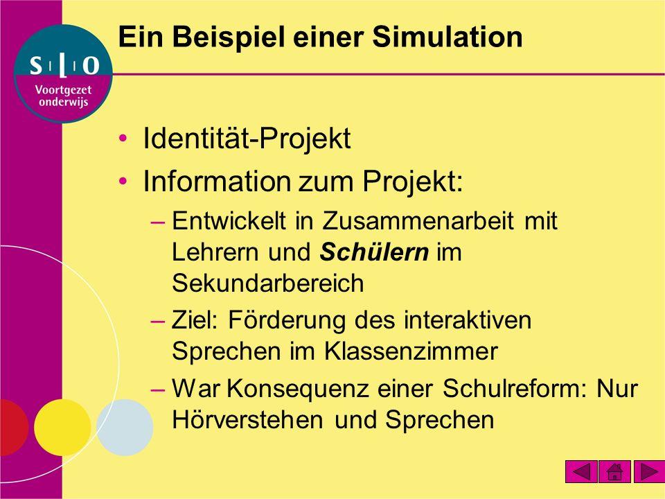 Ein Beispiel einer Simulation Identität-Projekt Information zum Projekt: –Entwickelt in Zusammenarbeit mit Lehrern und Schülern im Sekundarbereich –Zi