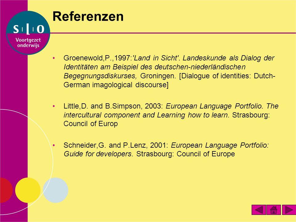 Referenzen Groenewold,P.,1997:'Land in Sicht'. Landeskunde als Dialog der Identitäten am Beispiel des deutschen-niederländischen Begegnungsdiskurses,