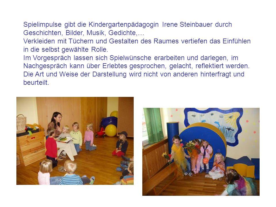 Spielimpulse gibt die Kindergartenpädagogin Irene Steinbauer durch Geschichten, Bilder, Musik, Gedichte,… Verkleiden mit Tüchern und Gestalten des Rau