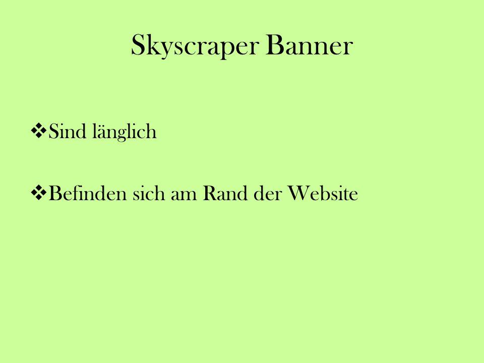 Skyscraper Banner Sind länglich Befinden sich am Rand der Website