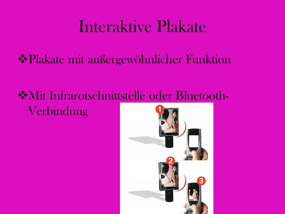 Interaktive Plakate Plakate mit außergewöhnlicher Funktion Mit Infrarotschnittstelle oder Bluetooth- Verbindung
