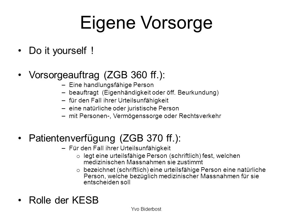 Eigene Vorsorge Do it yourself .