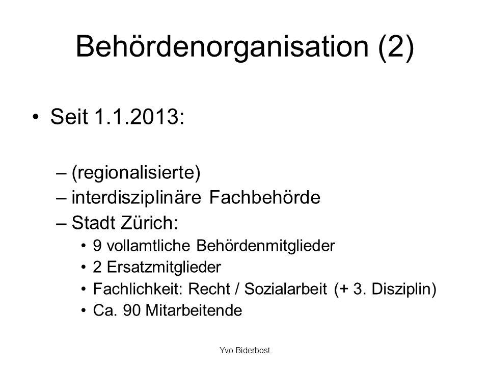 Behördenorganisation (2) Seit 1.1.2013: –(regionalisierte) –interdisziplinäre Fachbehörde –Stadt Zürich: 9 vollamtliche Behördenmitglieder 2 Ersatzmit
