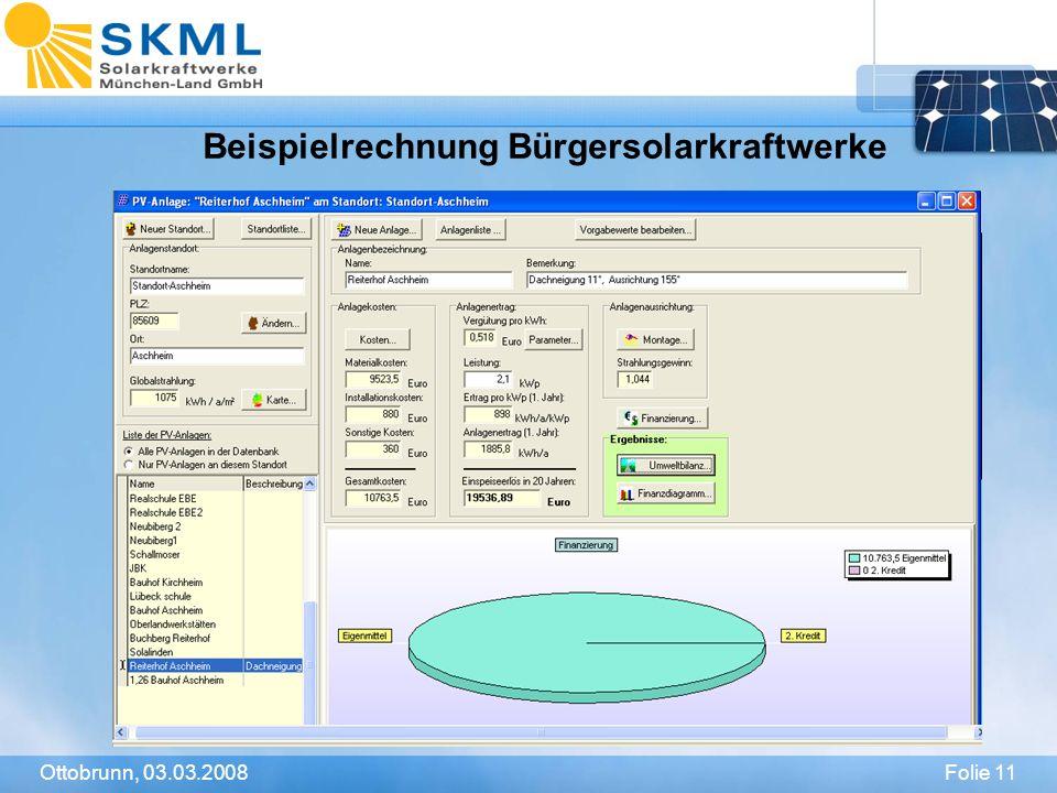 Folie 11Ottobrunn, 03.03.2008 Beispielrechnung Bürgersolarkraftwerke