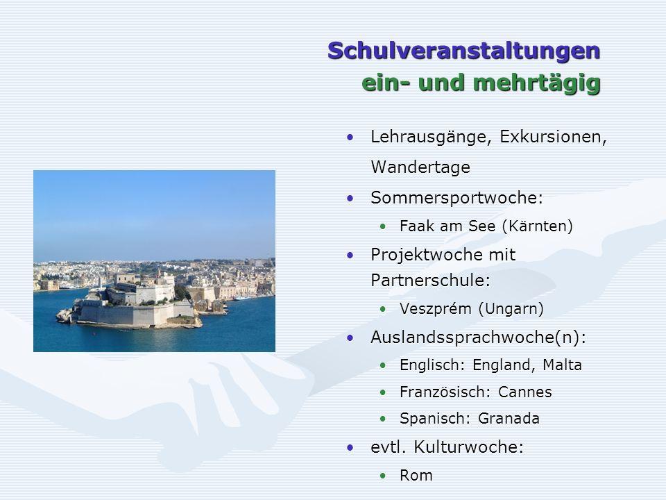 Schulveranstaltungen ein- und mehrtägig Lehrausgänge, Exkursionen, Wandertage Sommersportwoche: Faak am See (Kärnten) Projektwoche mit Partnerschule: