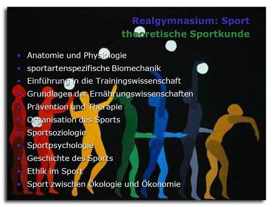 Realgymnasium: Sport theoretische Sportkunde Anatomie und PhysiologieAnatomie und Physiologie sportartenspezifische Biomechaniksportartenspezifische B