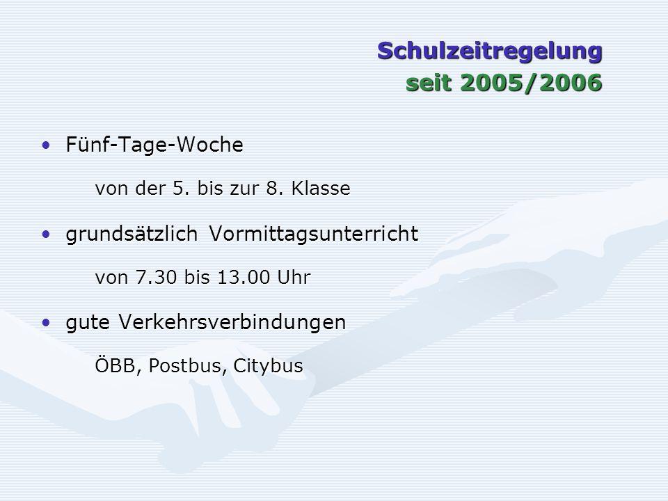 Schulzeitregelung seit 2005/2006 Fünf-Tage-WocheFünf-Tage-Woche von der 5. bis zur 8. Klasse grundsätzlich Vormittagsunterrichtgrundsätzlich Vormittag
