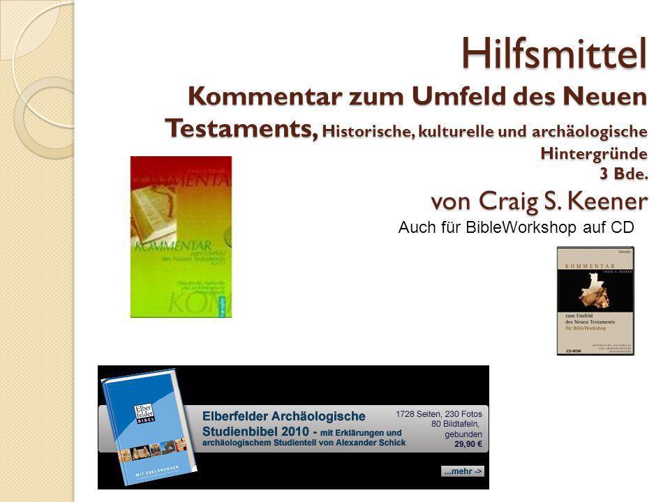 Hilfsmittel Kommentar zum Umfeld des Neuen Testaments, Historische, kulturelle und archäologische Hintergründe 3 Bde. von Craig S. Keener Auch für Bib