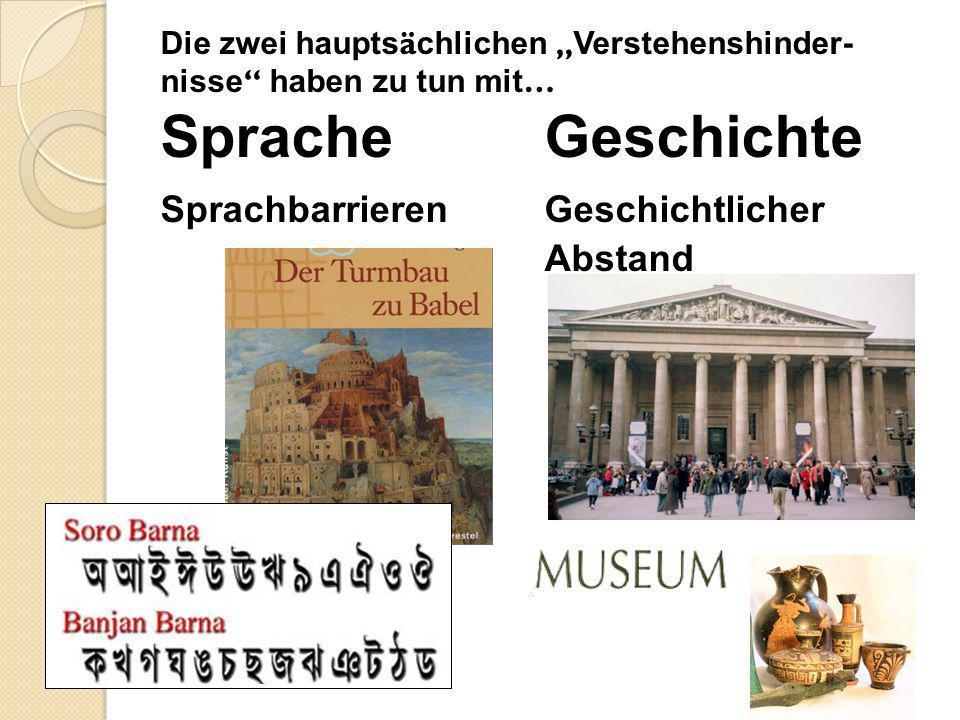 Die zwei haupts ä chlichen Verstehenshinder- nisse haben zu tun mit … Sprache Geschichte Sprachbarrieren Geschichtlicher Abstand
