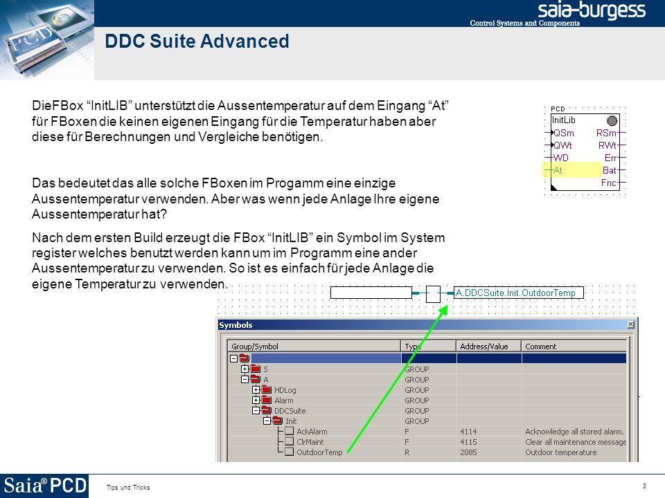 3 Tips und Tricks DDC Suite Advanced DieFBox InitLIB unterstützt die Aussentemperatur auf dem Eingang At für FBoxen die keinen eigenen Eingang für die Temperatur haben aber diese für Berechnungen und Vergleiche benötigen.