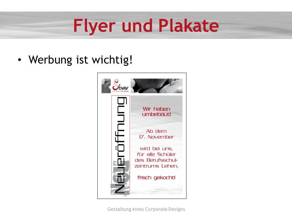 Flyer und Plakate Werbung ist wichtig! Gestaltung eines Corporate Designs