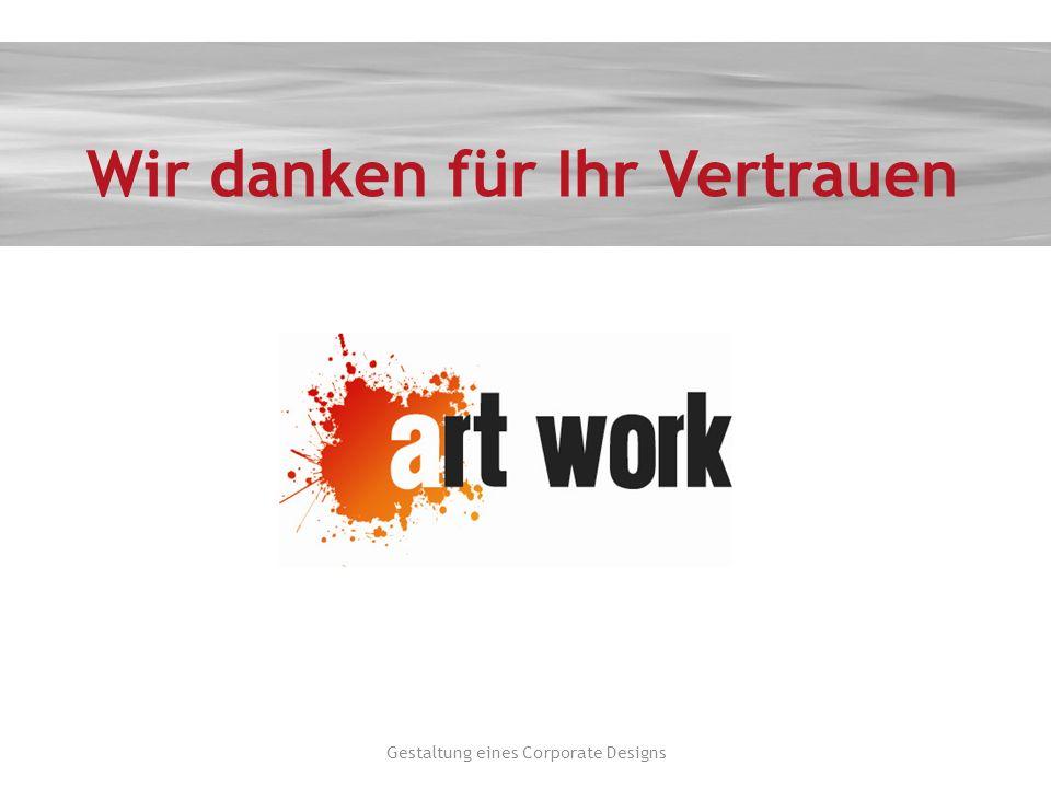 Wir danken für Ihr Vertrauen Gestaltung eines Corporate Designs