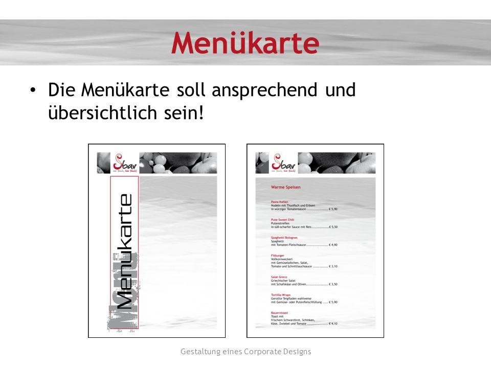 Menükarte Die Menükarte soll ansprechend und übersichtlich sein! Gestaltung eines Corporate Designs