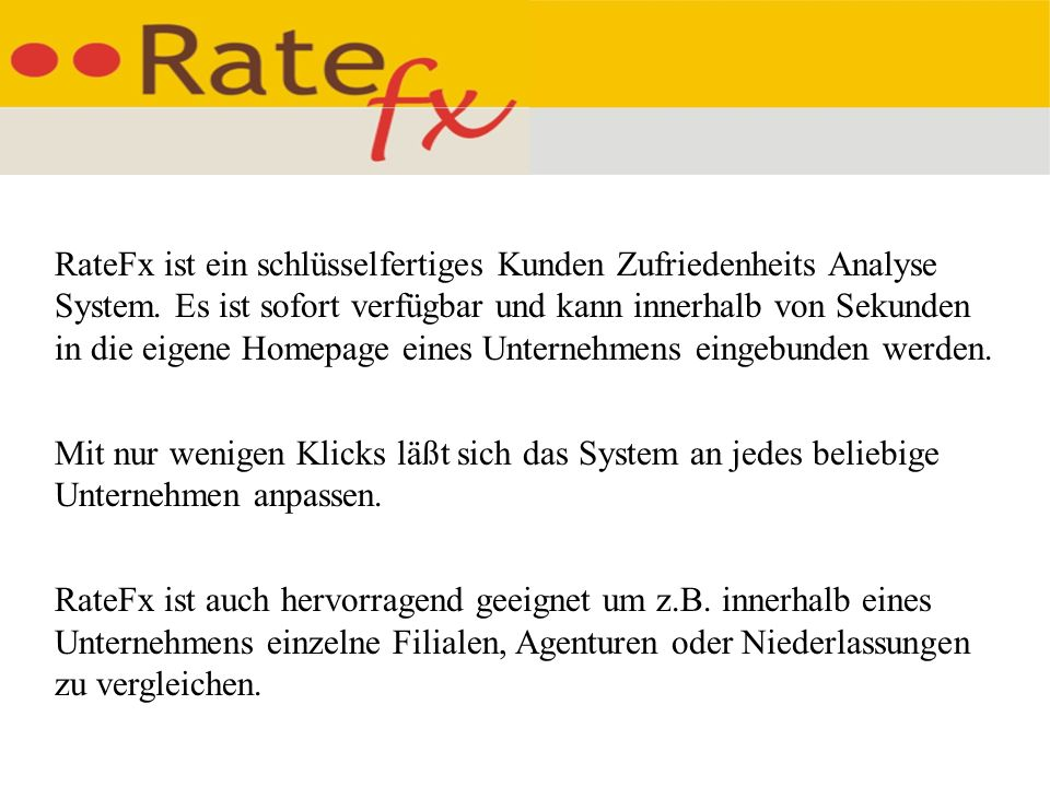 RateFx ist ein schlüsselfertiges Kunden Zufriedenheits Analyse System.
