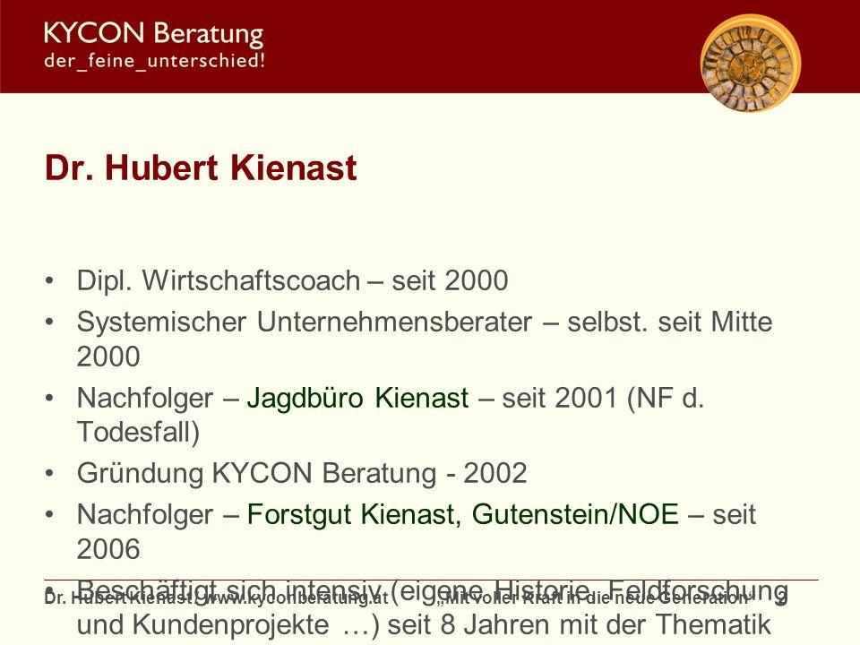 Dr. Hubert Kienast / www.kyconberatung.at Mit voller Kraft in die neue Generation 2 Dr. Hubert Kienast Dipl. Wirtschaftscoach – seit 2000 Systemischer