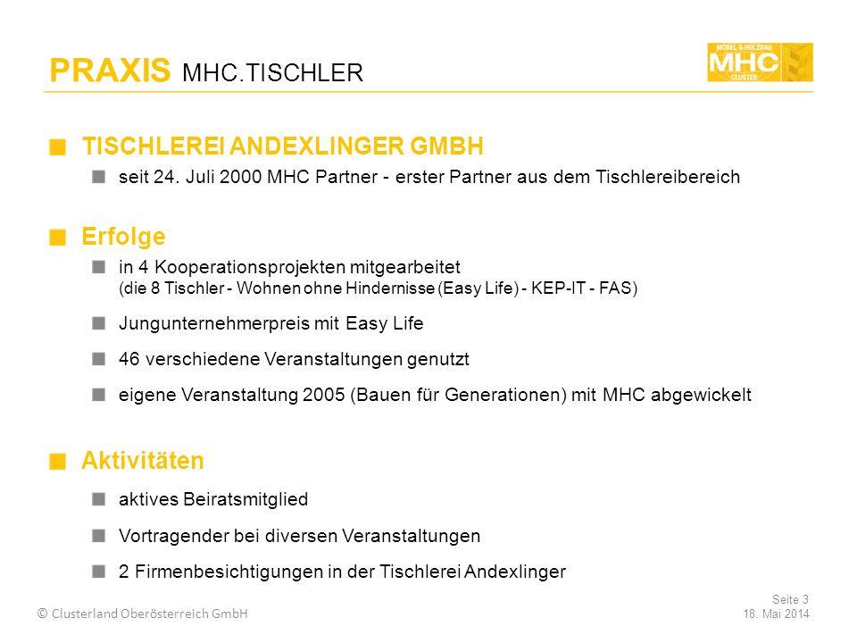 18.Mai 2014 © Clusterland Oberösterreich GmbH Seite 3 TISCHLEREI ANDEXLINGER GMBH seit 24.