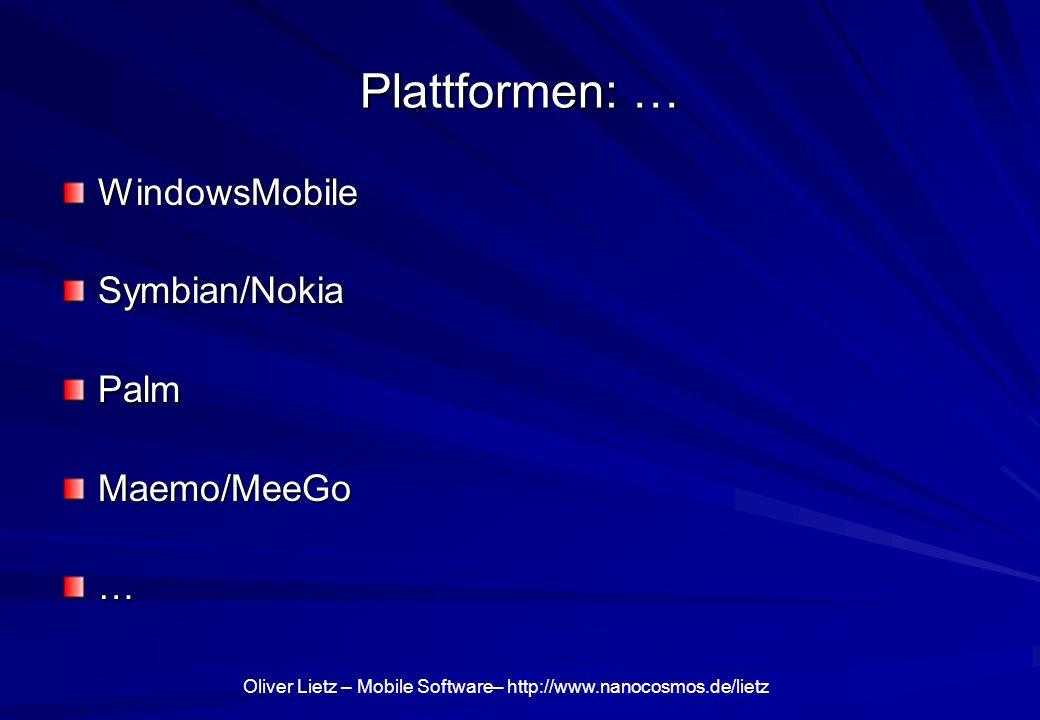Oliver Lietz – Mobile Software– http://www.nanocosmos.de/lietz Plattformen: … WindowsMobileSymbian/NokiaPalmMaemo/MeeGo…
