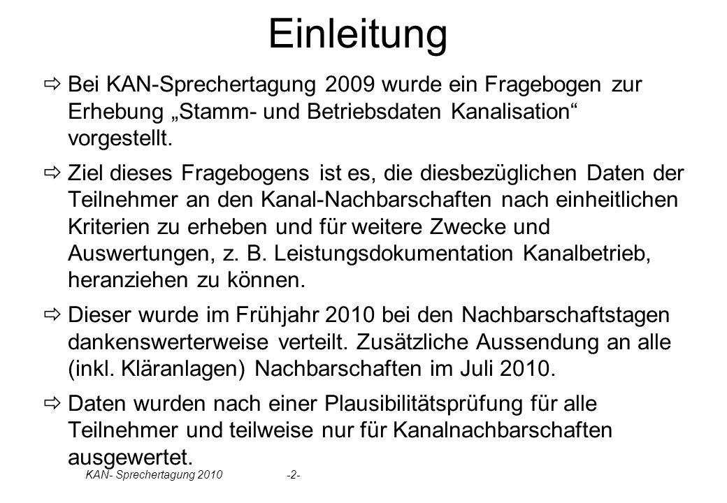 KAN- Sprechertagung 2010 -2- Einleitung Bei KAN-Sprechertagung 2009 wurde ein Fragebogen zur Erhebung Stamm- und Betriebsdaten Kanalisation vorgestell