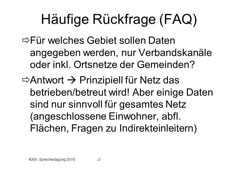 Häufige Rückfrage (FAQ) Für welches Gebiet sollen Daten angegeben werden, nur Verbandskanäle oder inkl. Ortsnetze der Gemeinden? Antwort Prinzipiell f