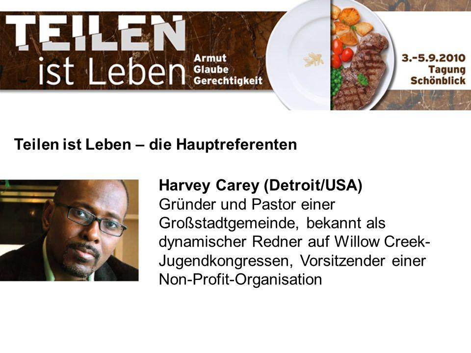 Teilen ist Leben – die Hauptreferenten Harvey Carey (Detroit/USA) Gründer und Pastor einer Großstadtgemeinde, bekannt als dynamischer Redner auf Willo