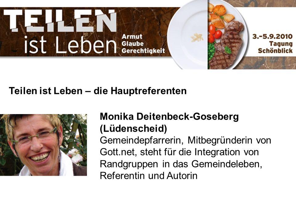 Teilen ist Leben – die Hauptreferenten Monika Deitenbeck-Goseberg (Lüdenscheid) Gemeindepfarrerin, Mitbegründerin von Gott.net, steht für die Integrat