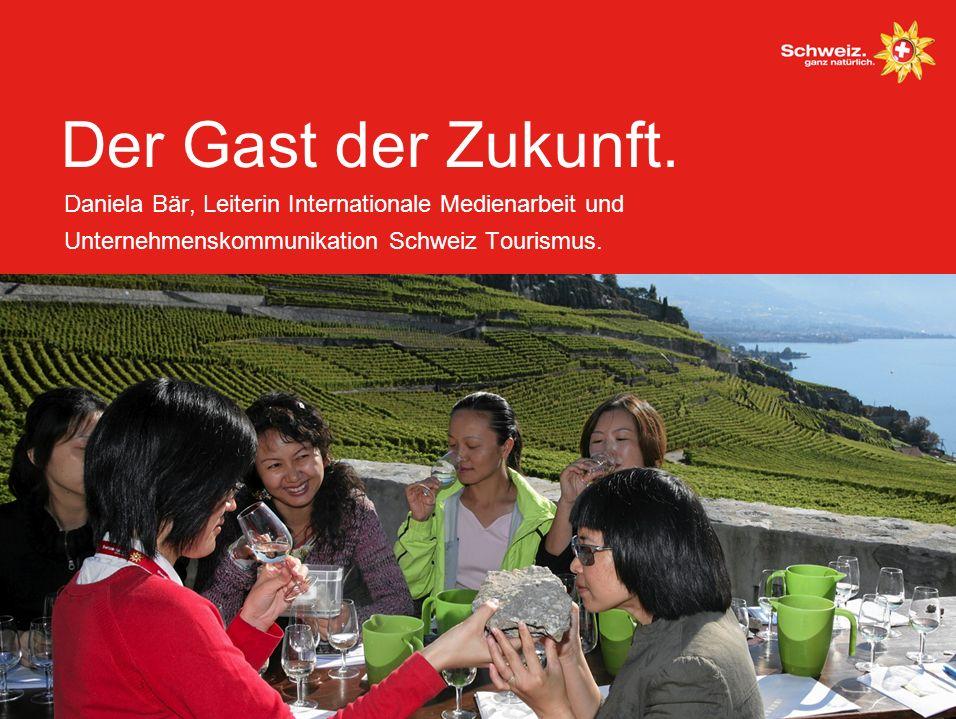 Der Gast der Zukunft. Daniela Bär, Leiterin Internationale Medienarbeit und Unternehmenskommunikation Schweiz Tourismus.