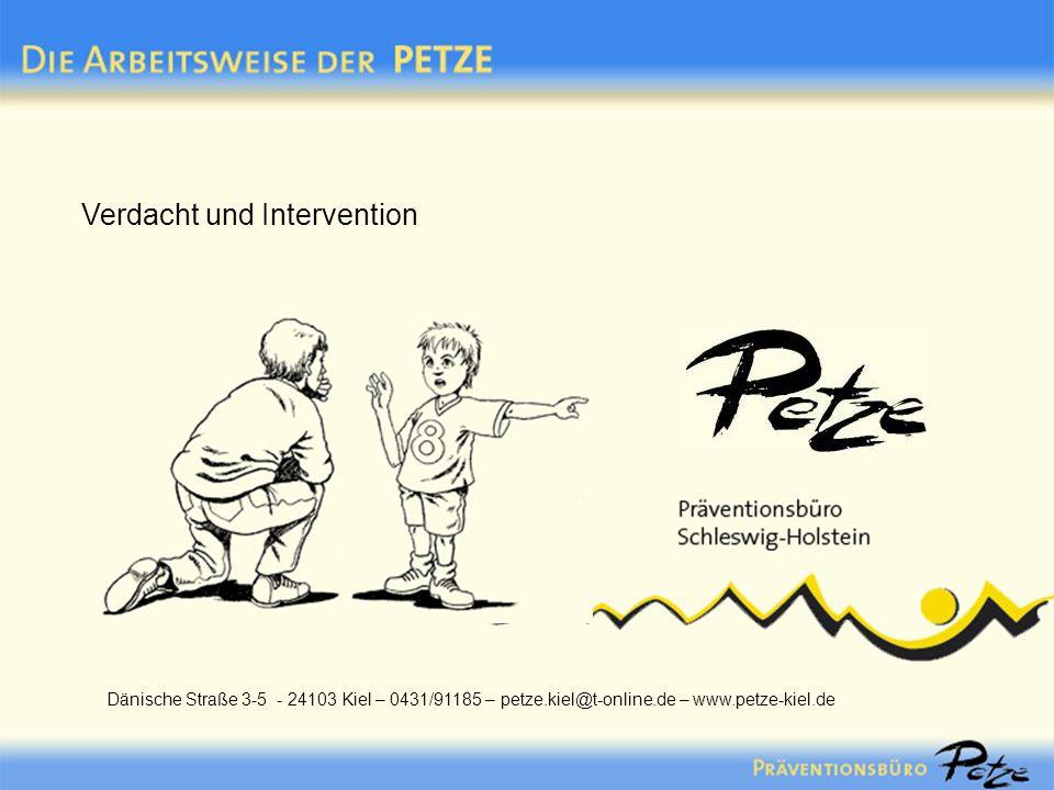 Verdacht und Intervention Dänische Straße 3-5 - 24103 Kiel – 0431/91185 – petze.kiel@t-online.de – www.petze-kiel.de