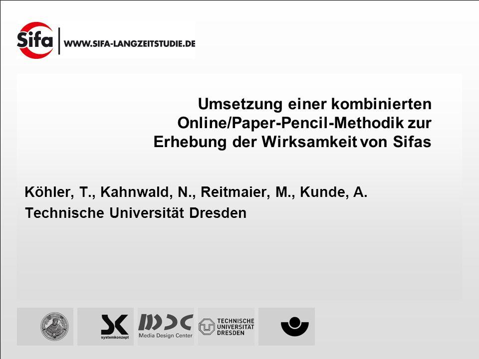 Umsetzung einer kombinierten Online/Paper-Pencil-Methodik zur Erhebung der Wirksamkeit von Sifas Köhler, T., Kahnwald, N., Reitmaier, M., Kunde, A. Te