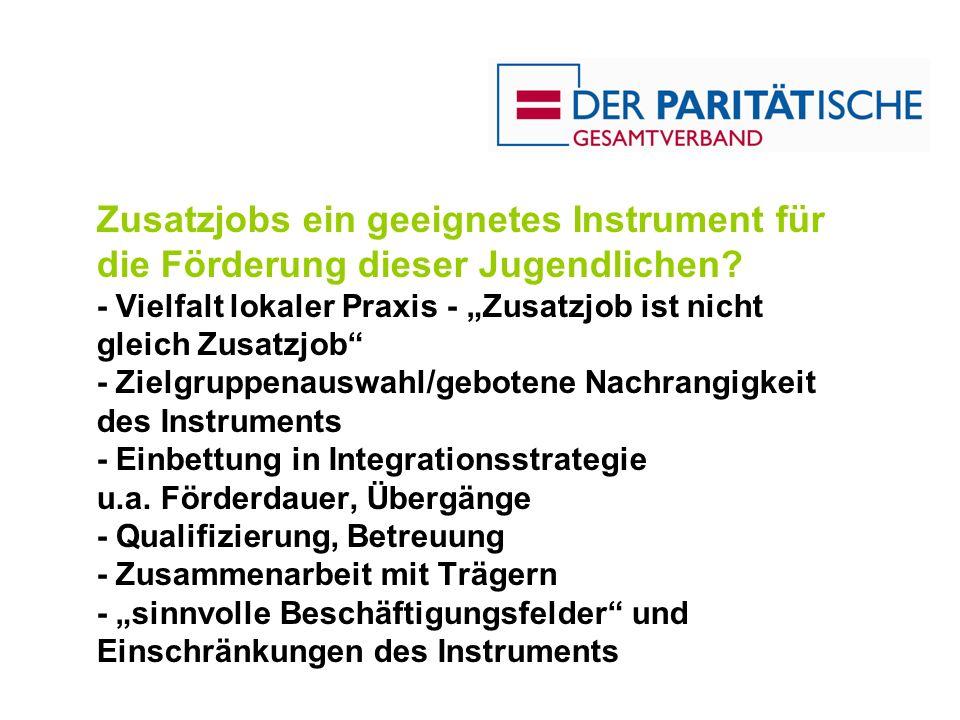 Zusatzjobs ein geeignetes Instrument für die Förderung dieser Jugendlichen? - Vielfalt lokaler Praxis - Zusatzjob ist nicht gleich Zusatzjob - Zielgru