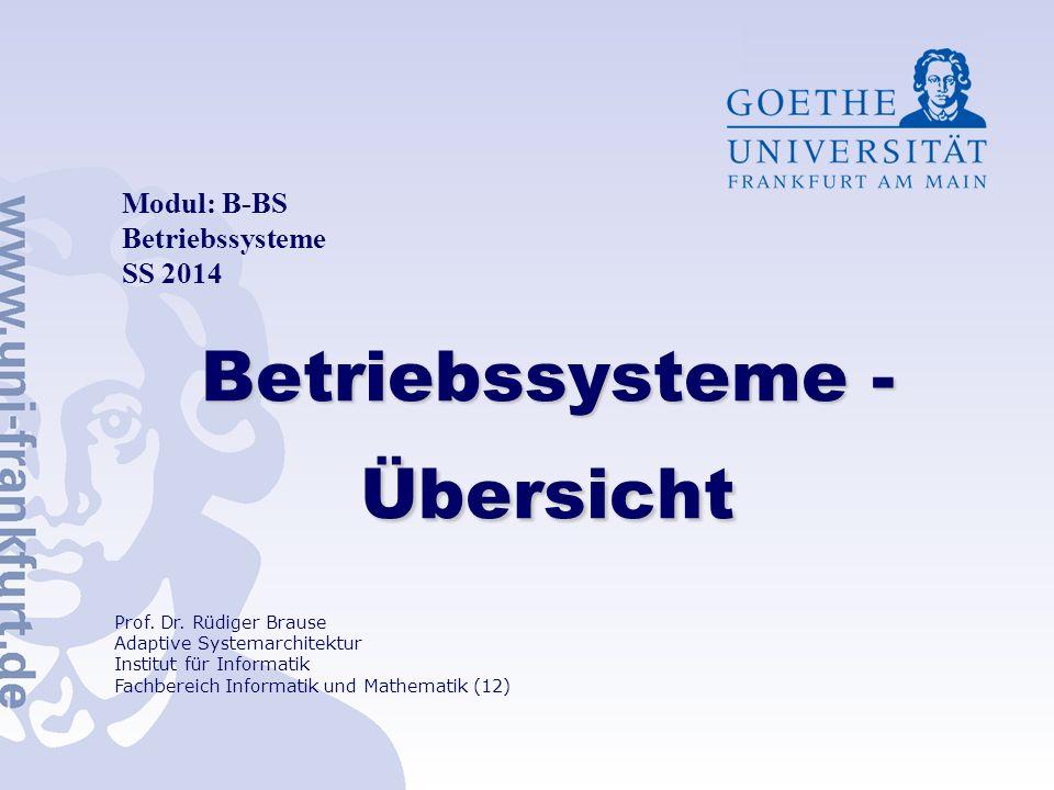 Modul: B-BS Betriebssysteme SS 2014 Prof.Dr.