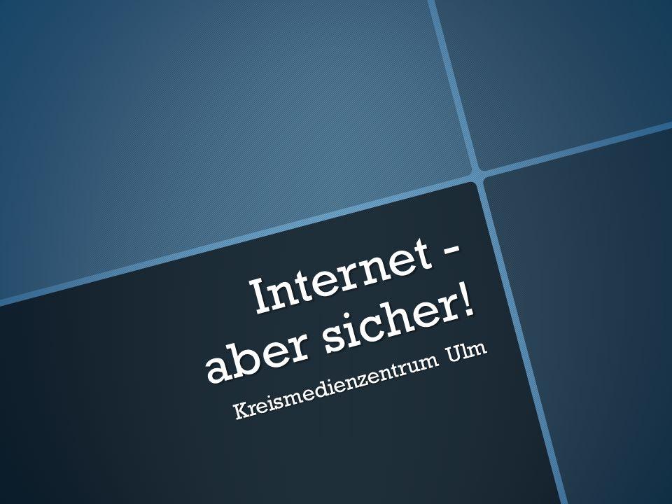 Internet - aber sicher! Kreismedienzentrum Ulm