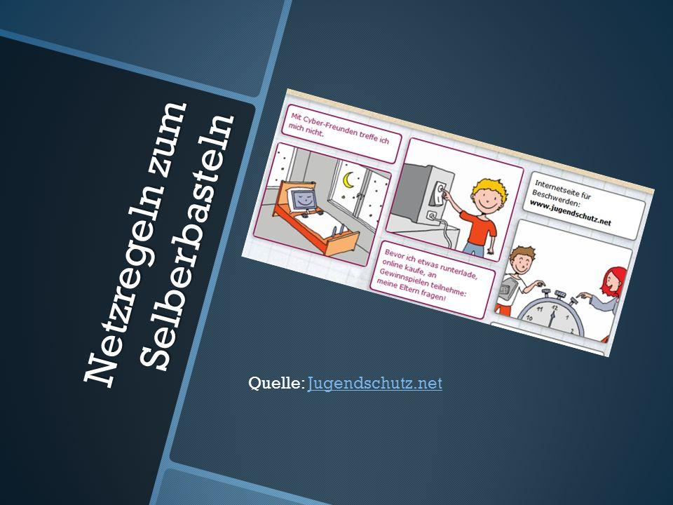 Netzregeln zum Selberbasteln Quelle: Jugendschutz.netJugendschutz.net