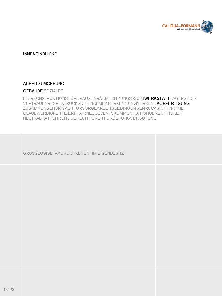 GROSSZÜGIGE RÄUMLICHKEITEN IM EIGENBESITZ INNENEINBLICKE ARBEITSUMGEBUNG GEBÄUDE|SOZIALES FLURKONSTRUKTIONSBÜROPAUSENRÄUMESITZUNGSRAUMWERKSTATTLAGERST